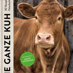 Die ganze Kuh – Ein Rezeptbuch